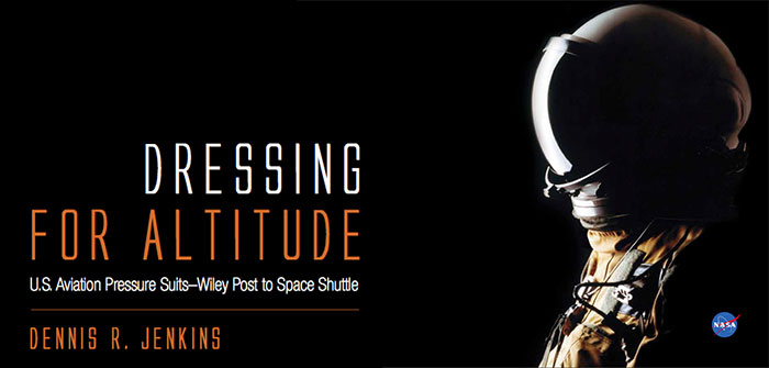 """Dressing For Altitude: US Aviation Pressure Suits from Wiley Post to the Space Shuttle"" book cover"